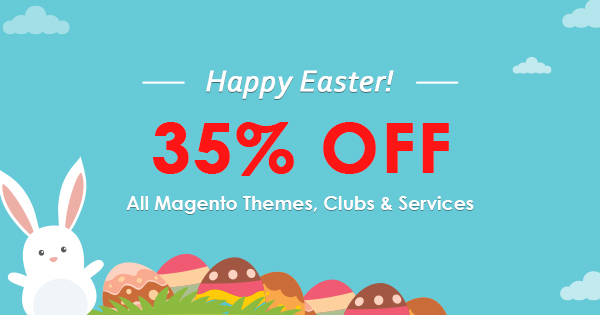 [Magentech Easter Sale] 35% OFF All Magento Themes and Magento Subscriptions